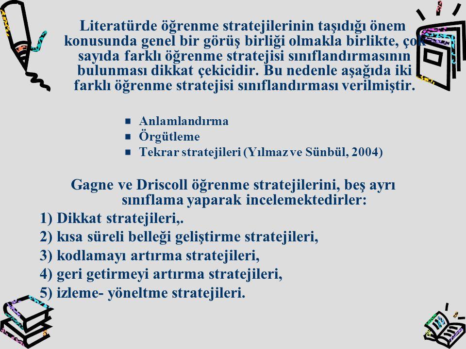 Literatürde öğrenme stratejilerinin taşıdığı önem konusunda genel bir görüş birliği olmakla birlikte, çok sayıda farklı öğrenme stratejisi sınıflandır