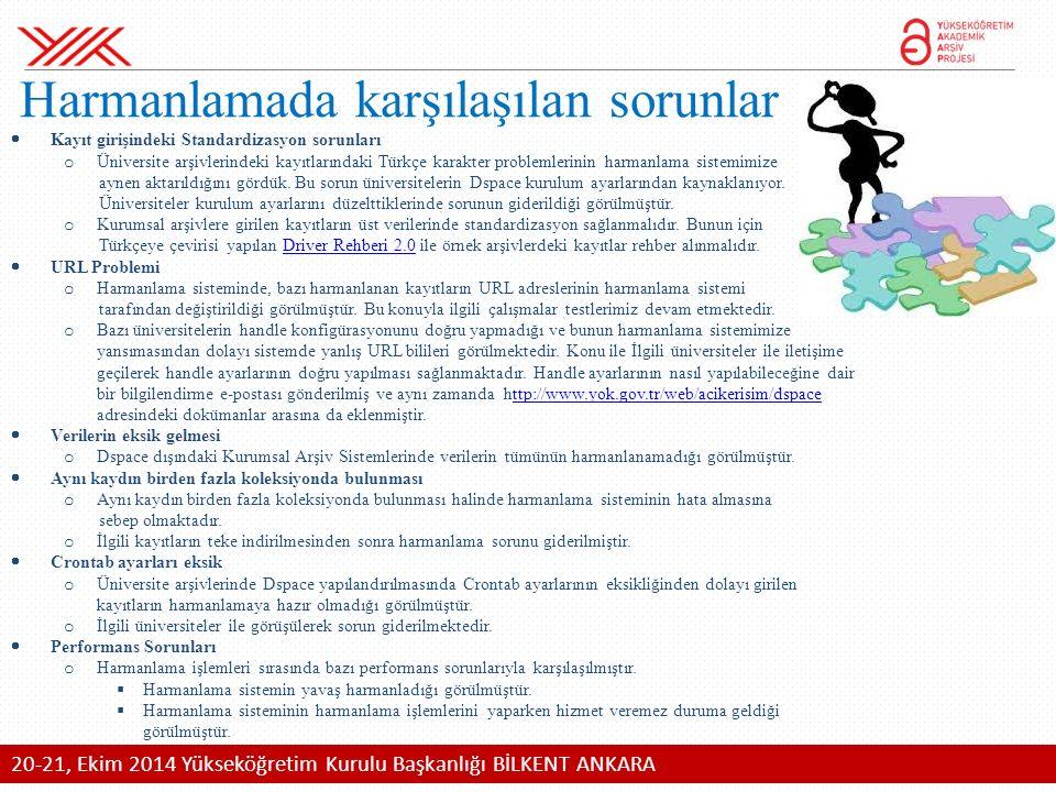  Kayıt girişindeki Standardizasyon sorunları o Üniversite arşivlerindeki kayıtlarındaki Türkçe karakter problemlerinin harmanlama sistemimize aynen aktarıldığını gördük.