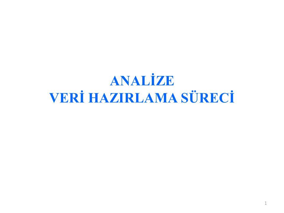 ANALİZE VERİ HAZIRLAMA SÜRECİ 1