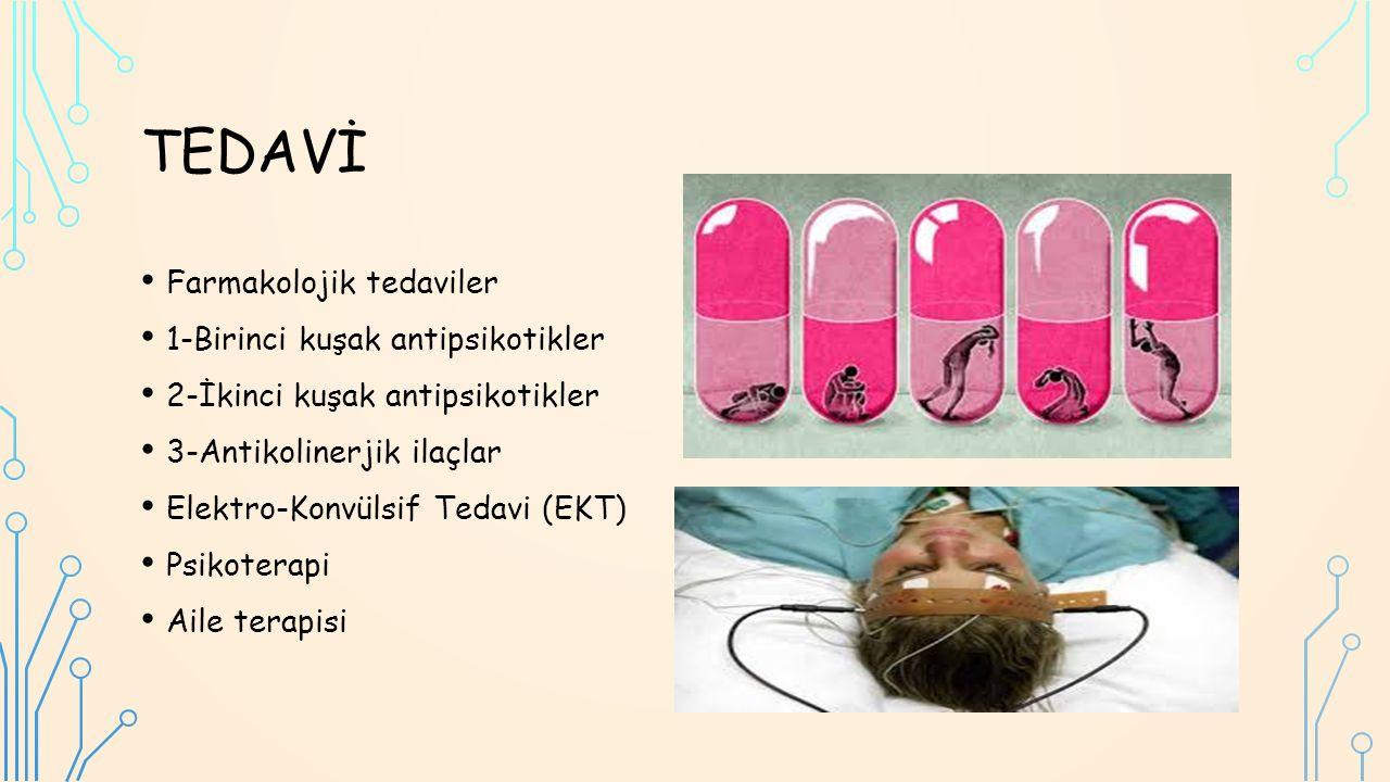 Farmakolojik tedaviler 1-Birinci kuşak antipsikotikler 2-İkinci kuşak antipsikotikler 3-Antikolinerjik ilaçlar Elektro-Konvülsif Tedavi (EKT) Psikoterapi Aile terapisi