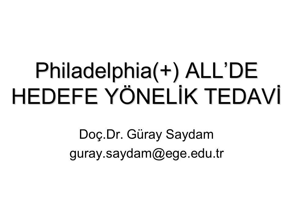 Philadelphia(+) ALL'DE HEDEFE YÖNELİK TEDAVİ Doç.Dr. Güray Saydam guray.saydam@ege.edu.tr