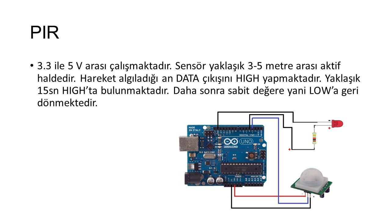PIR 3.3 ile 5 V arası çalışmaktadır. Sensör yaklaşık 3-5 metre arası aktif haldedir. Hareket algıladığı an DATA çıkışını HIGH yapmaktadır. Yaklaşık 15
