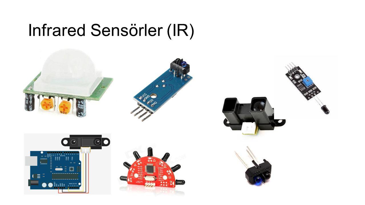IR Sensör Bir cismin uzaklığını ölçmek için kızılötesi dalga boyunu kullanan sensörlere infrared (IR) sensör denir.