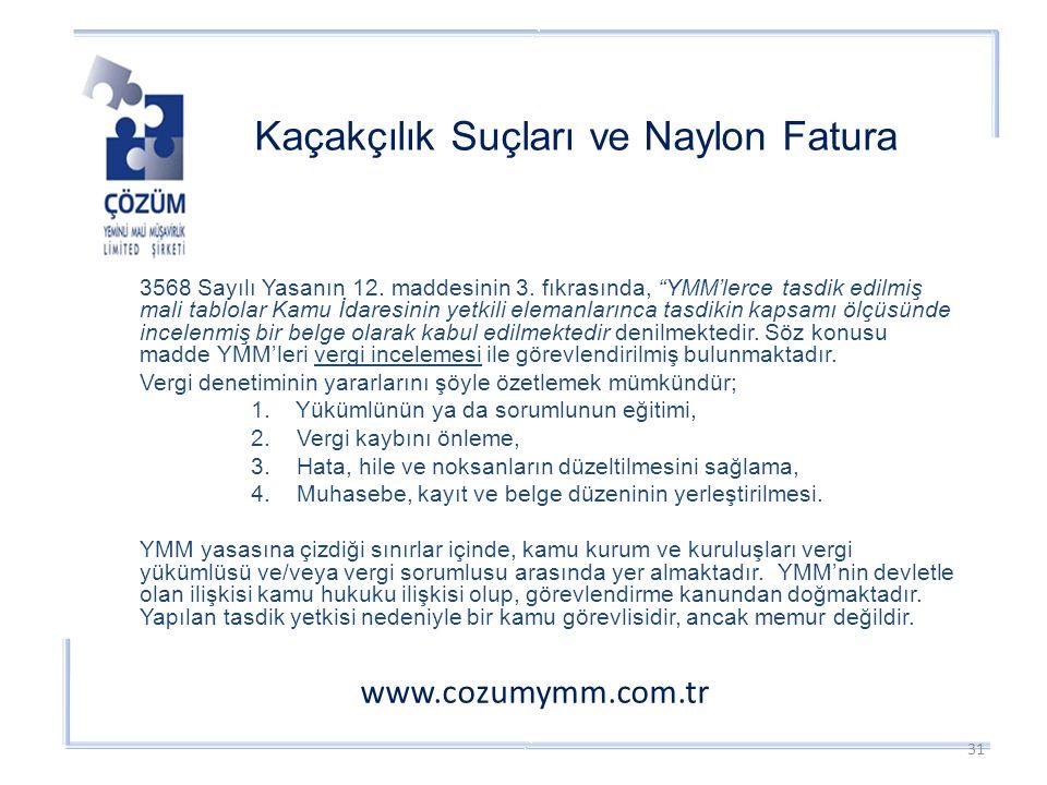 Kaçakçılık Suçları ve Naylon Fatura www.cozumymm.com.tr 3568 Sayılı Yasanın 12.