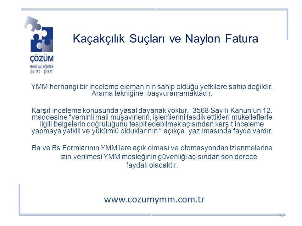 www.cozumymm.com.tr YMM herhangi bir inceleme elemanının sahip olduğu yetkilere sahip değildir.