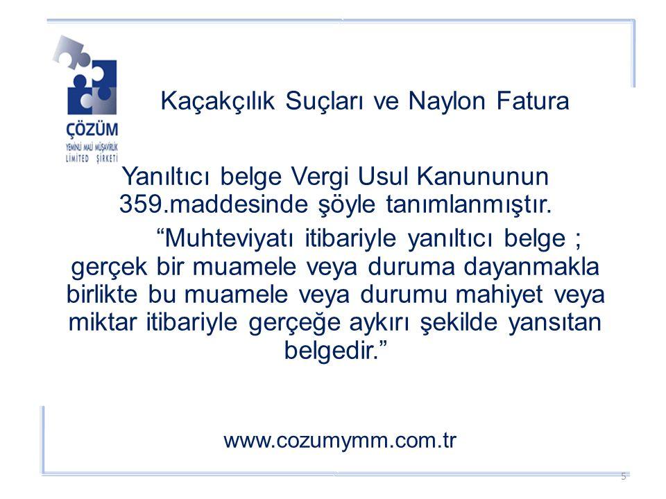 Kaçakçılık Suçları ve Naylon Fatura www.cozumymm.com.tr Yanıltıcı belge Vergi Usul Kanununun 359.maddesinde şöyle tanımlanmıştır.