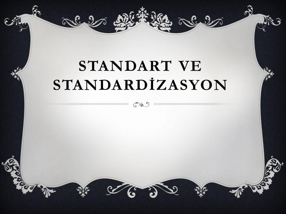  Standard, herhangi bir malın isleyis veya özelliklerini belirlemisse o malın bunlara göre denenmesini sağlayacak deney metotlarını da göstermelidir.
