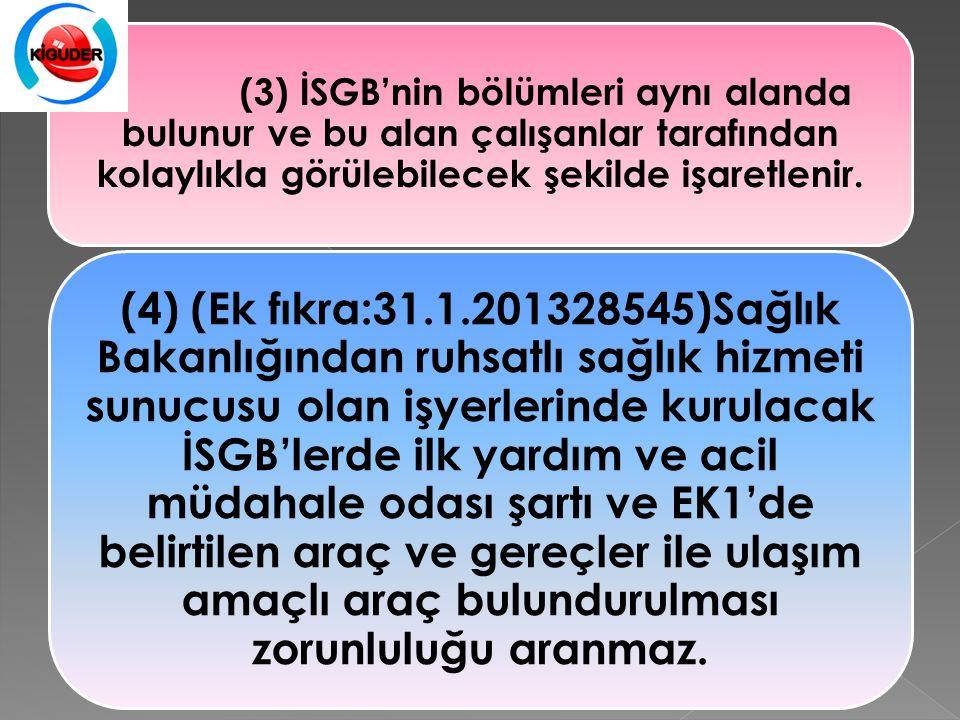 (3) İSGB'nin bölümleri aynı alanda bulunur ve bu alan çalışanlar tarafından kolaylıkla görülebilecek şekilde işaretlenir.
