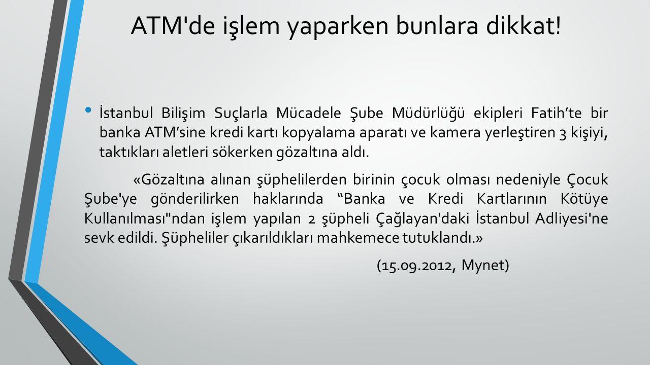 ATM'de işlem yaparken bunlara dikkat! İstanbul Bilişim Suçlarla Mücadele Şube Müdürlüğü ekipleri Fatih'te bir banka ATM'sine kredi kartı kopyalama apa