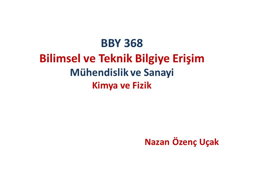 Diğer Veri Tabanları Index Chemicus Current Chemical Reactions Chemical Engineering and Biotechnology Abstracts Chemwatch Toxtline Analytical Abstracts Chemline ChemSearch Chemical Title Kirk Othmer Merck Index