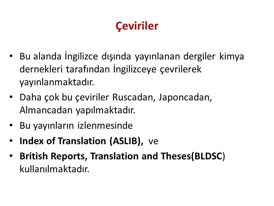 Çeviriler Bu alanda İngilizce dışında yayınlanan dergiler kimya dernekleri tarafından İngilizceye çevrilerek yayınlanmaktadır.