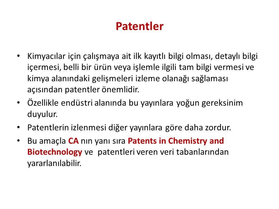 Patentler Kimyacılar için çalışmaya ait ilk kayıtlı bilgi olması, detaylı bilgi içermesi, belli bir ürün veya işlemle ilgili tam bilgi vermesi ve kimya alanındaki gelişmeleri izleme olanağı sağlaması açısından patentler önemlidir.
