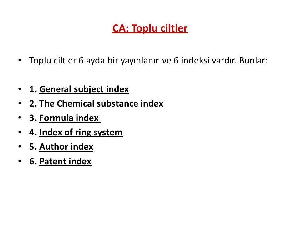 CA: Toplu ciltler Toplu ciltler 6 ayda bir yayınlanır ve 6 indeksi vardır.