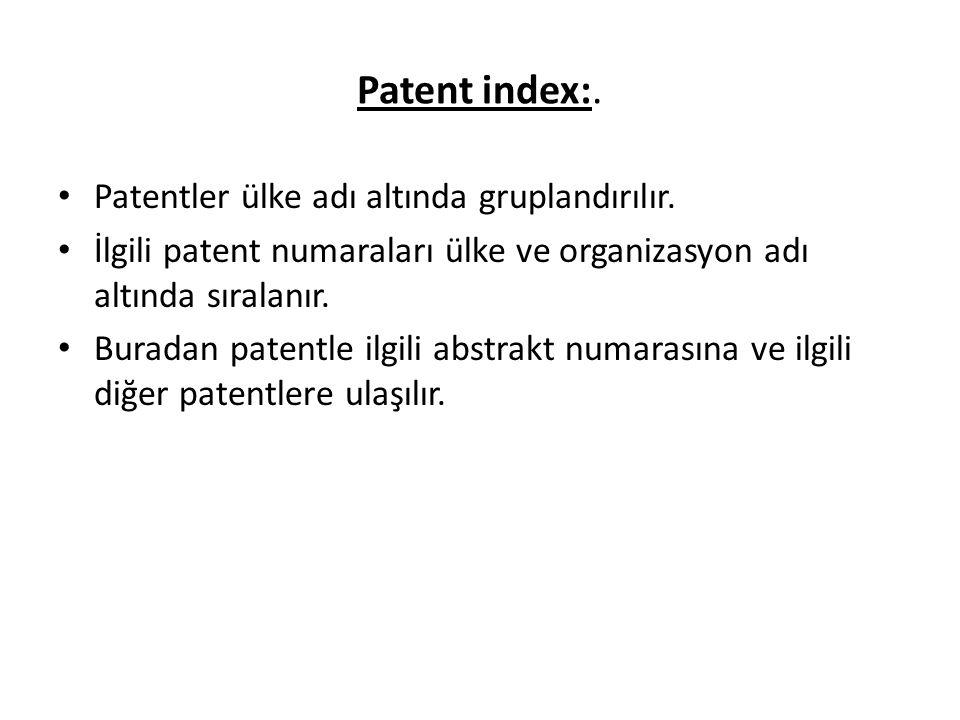 Patent index:. Patentler ülke adı altında gruplandırılır.