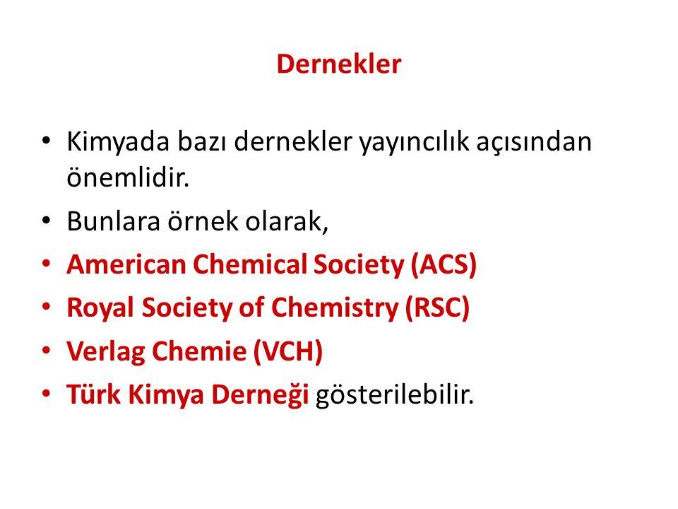 Dernekler Kimyada bazı dernekler yayıncılık açısından önemlidir.