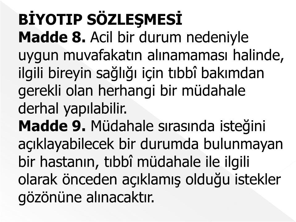 BİYOTIP SÖZLEŞMESİ Madde 8.