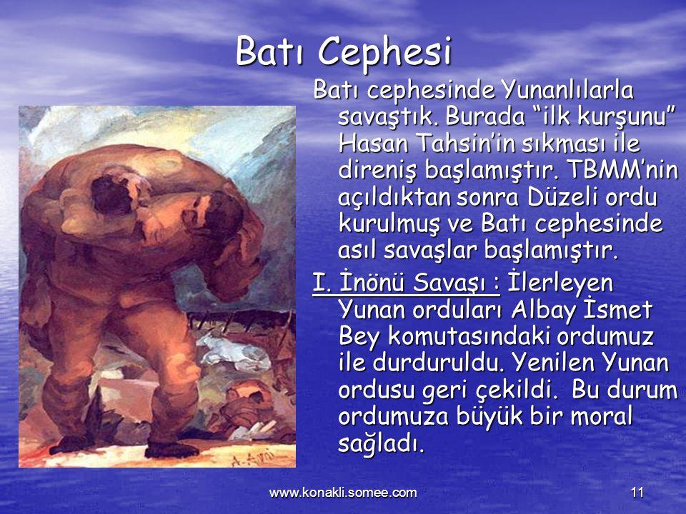 www.konakli.somee.com10 Hangi cephelerde savaştık? TBMM önce doğu cephesinde, Doğu Anadolu Bölgesi'nde Ermenilerle savaştı. Bu savaşta Ermeniler yenil