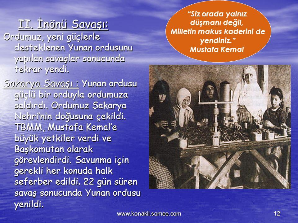 """www.konakli.somee.com11 Batı Cephesi Batı cephesinde Yunanlılarla savaştık. Burada """"ilk kurşunu"""" Hasan Tahsin'in sıkması ile direniş başlamıştır. TBMM"""