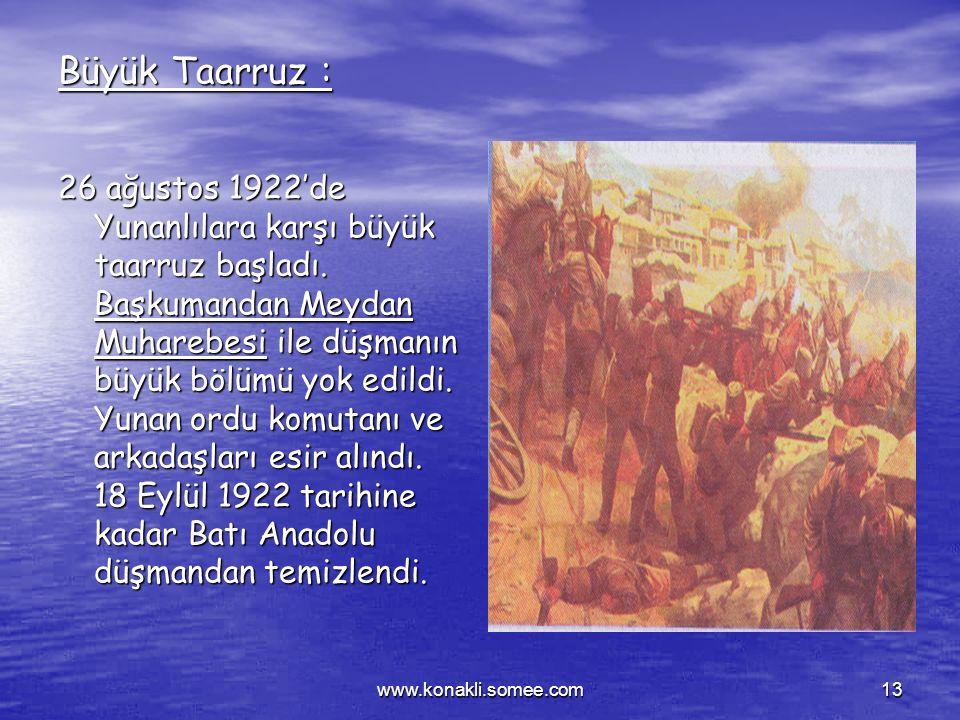 www.konakli.somee.com12 II. İnönü Savaşı: Ordumuz, yeni güçlerle desteklenen Yunan ordusunu yapılan savaşlar sonucunda tekrar yendi. Sakarya Savaşı :