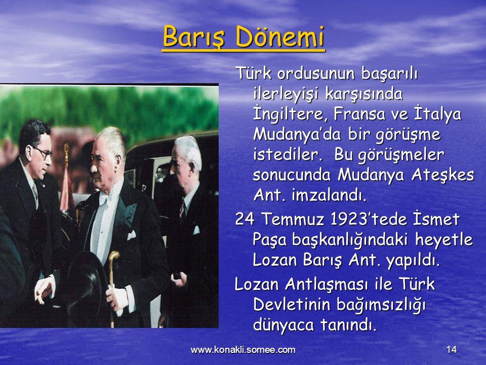 www.konakli.somee.com13 Büyük Taarruz : 26 ağustos 1922'de Yunanlılara karşı büyük taarruz başladı. Başkumandan Meydan Muharebesi ile düşmanın büyük b