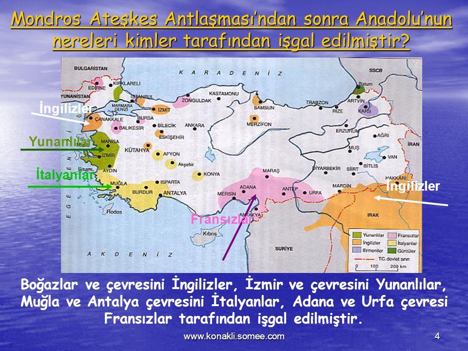 www.konakli.somee.com3 Kurtuluş Savaşı Niçin Başladı? 1914 yılında başlayıp dört yıl süren I. Dünya savaşında Osmanlı Devleti Almanya'nın yanında yer