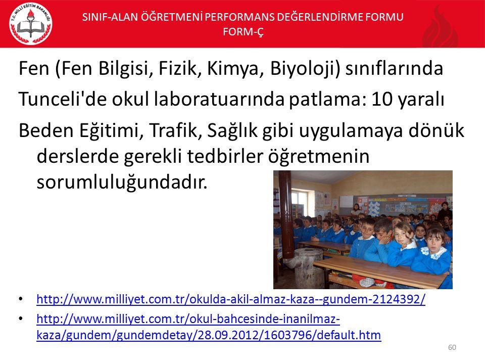 Fen (Fen Bilgisi, Fizik, Kimya, Biyoloji) sınıflarında Tunceli'de okul laboratuarında patlama: 10 yaralı Beden Eğitimi, Trafik, Sağlık gibi uygulamaya