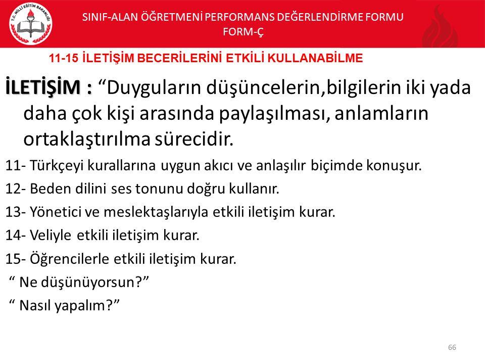 """İLETİŞİM : İLETİŞİM : """"Duyguların düşüncelerin,bilgilerin iki yada daha çok kişi arasında paylaşılması, anlamların ortaklaştırılma sürecidir. 11- Türk"""