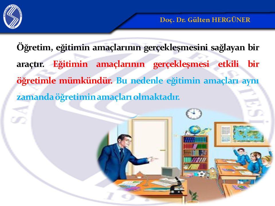 Öğretim, eğitimin amaçlarının gerçekleşmesini sağlayan bir araçtır.