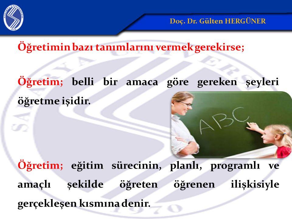 Öğretimin bazı tanımlarını vermek gerekirse; Öğretim; belli bir amaca göre gereken şeyleri öğretme işidir. Öğretim; eğitim sürecinin, planlı, programl