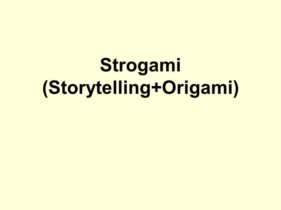 Strogami (Storytelling+Origami)