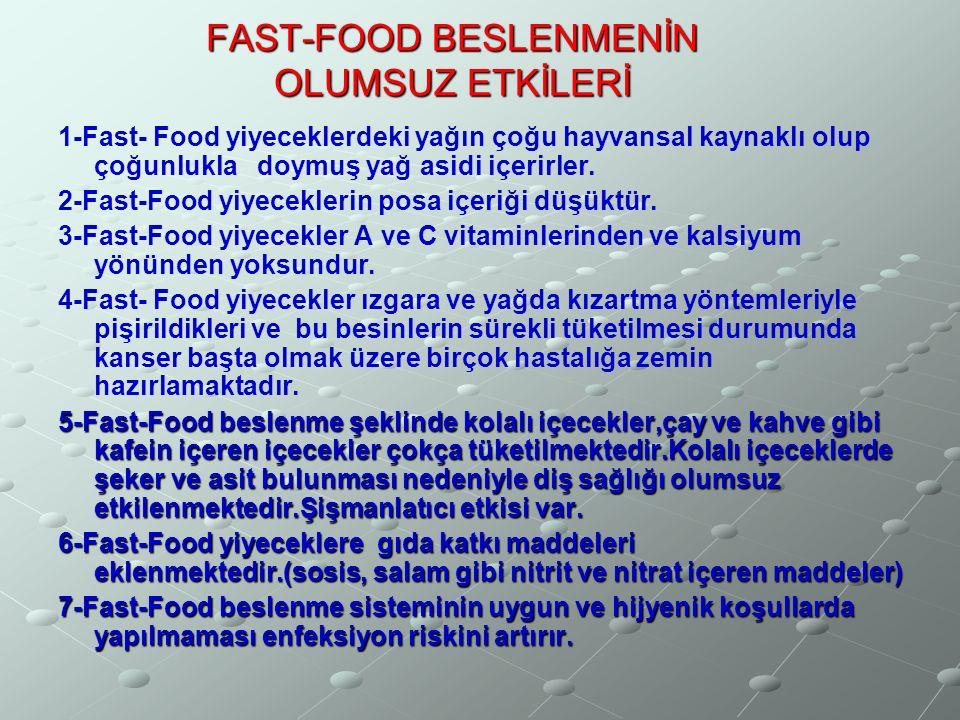 FAST-FOOD BESLENME Fast-Food veya hızlı hazır yemek sistemi az zamanda çok sayıda tüketiciye hizmet veren standart yöntemlerle hazırlanmış besinlerin