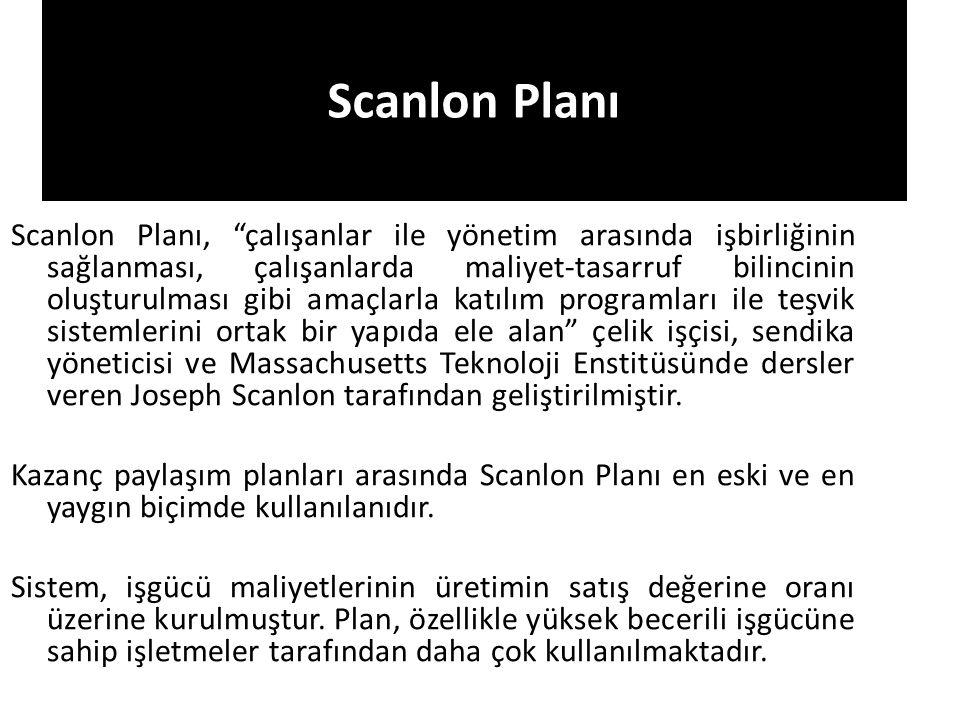 """Scanlon Planı Scanlon Planı, """"çalışanlar ile yönetim arasında işbirliğinin sağlanması, çalışanlarda maliyet-tasarruf bilincinin oluşturulması gibi ama"""