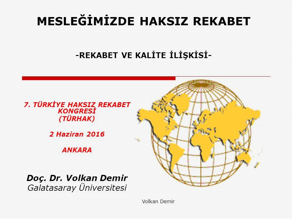MESLEĞİMİZDE HAKSIZ REKABET -REKABET VE KALİTE İLİŞKİSİ- 7.
