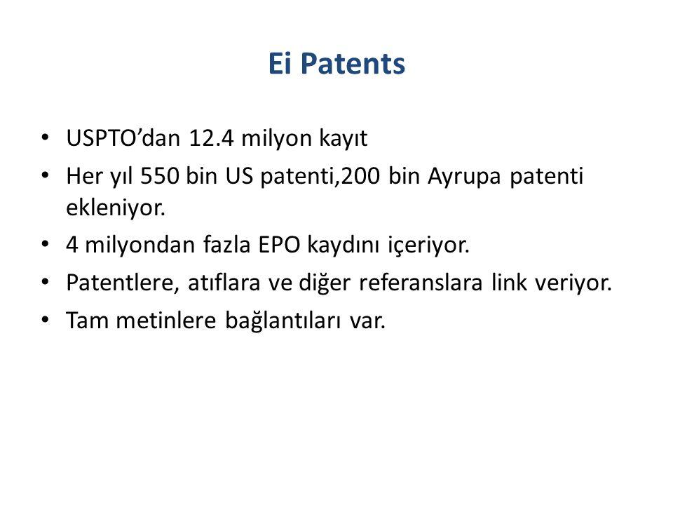 Ei Patents USPTO'dan 12.4 milyon kayıt Her yıl 550 bin US patenti,200 bin Ayrupa patenti ekleniyor.