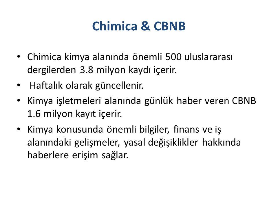 Chimica & CBNB Chimica kimya alanında önemli 500 uluslararası dergilerden 3.8 milyon kaydı içerir.