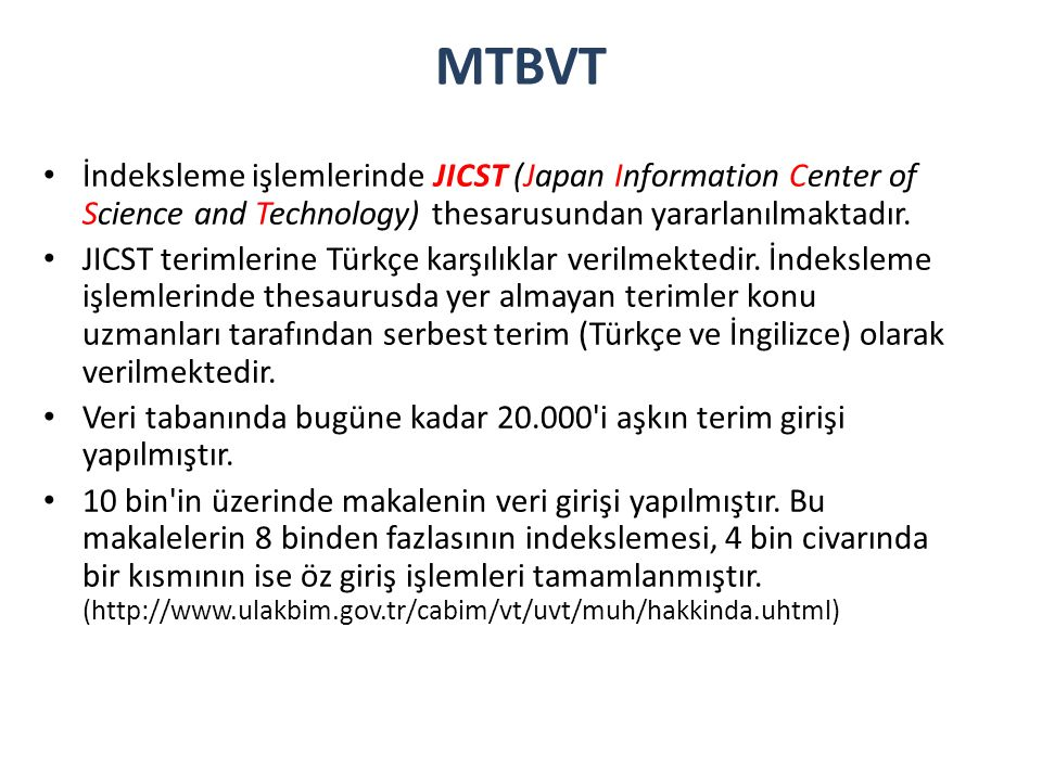 MTBVT İndeksleme işlemlerinde JICST (Japan Information Center of Science and Technology) thesarusundan yararlanılmaktadır.