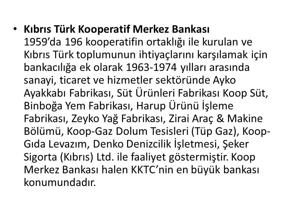 Kıbrıs Türk Kooperatif Merkez Bankası 1959'da 196 kooperatifin ortaklığı ile kurulan ve Kıbrıs Türk toplumunun ihtiyaçlarını karşılamak için bankacılı