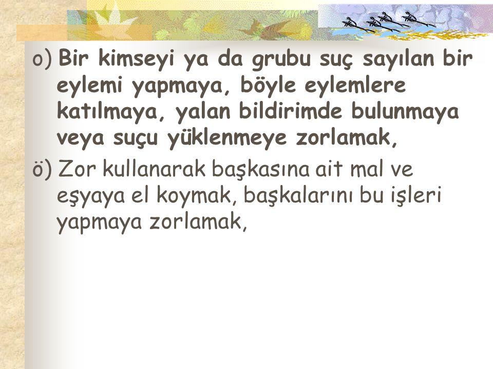 Örgün eğitim dışına çıkarma cezasını gerektiren davranışlar a) Türk Bayrağına, ülkeyi, milleti ve devleti temsil eden sembollere hakaret etmek, b) Türkiye Cumhuriyeti nin devleti ve milletiyle bölünmez bütünlüğü ilkesine ve Türkiye Cumhuriyetinin insan haklarına ve Anayasanın başlangıcında belirtilen temel ilkelere dayalı millî, demokratik, laik ve sosyal bir hukuk devleti niteliklerine aykırı miting, forum, direniş, yürüyüş, boykot ve işgal gibi ferdi veya toplu eylemler düzenlemek; düzenlenmesini kışkırtmak ve düzenlenmiş bu gibi eylemlere etkin olarak katılmak veya katılmaya zorlamak,