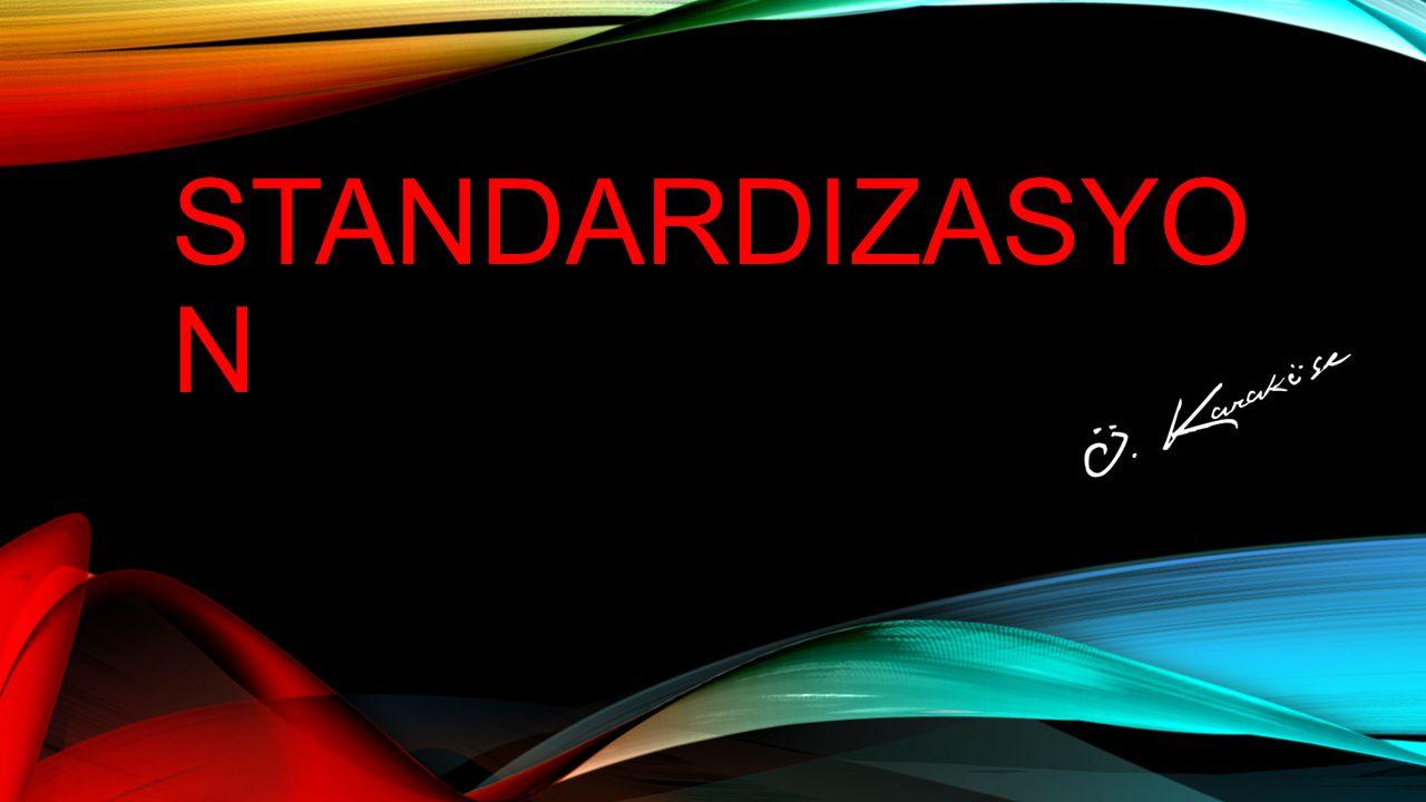 SORULAR 1-standardizasyon çeşitlerini açıklayınız.