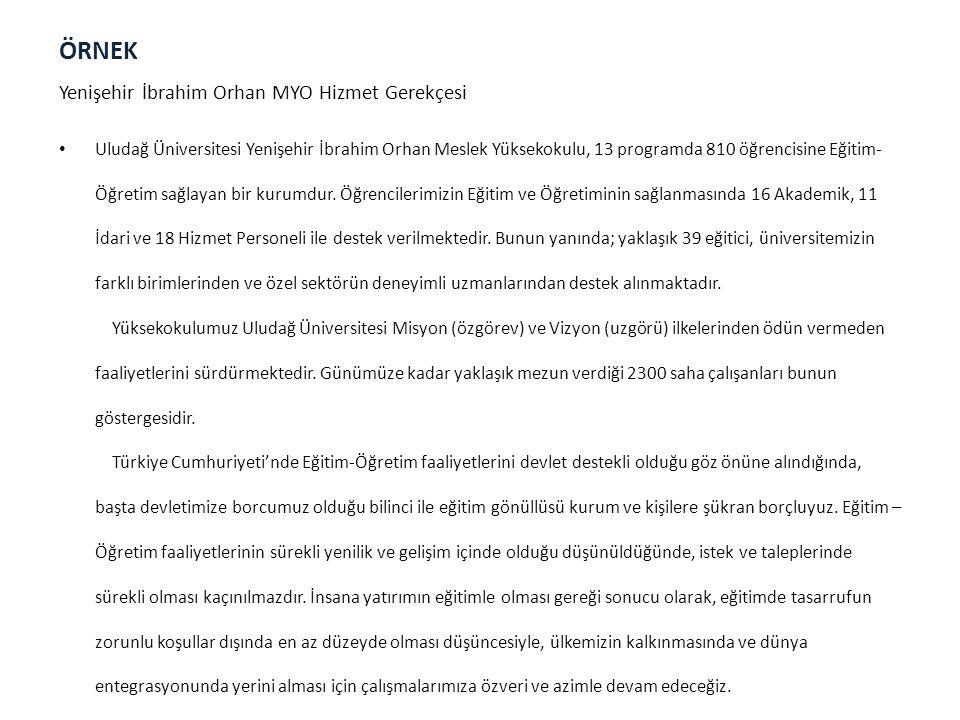 ÖRNEK Yenişehir İbrahim Orhan MYO Hizmet Gerekçesi Uludağ Üniversitesi Yenişehir İbrahim Orhan Meslek Yüksekokulu, 13 programda 810 öğrencisine Eğitim