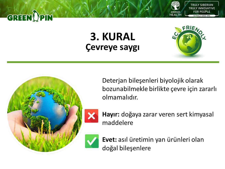 Deterjan bileşenleri biyolojik olarak bozunabilmekle birlikte çevre için zararlı olmamalıdır. Hayır: doğaya zarar veren sert kimyasal maddelere Evet: