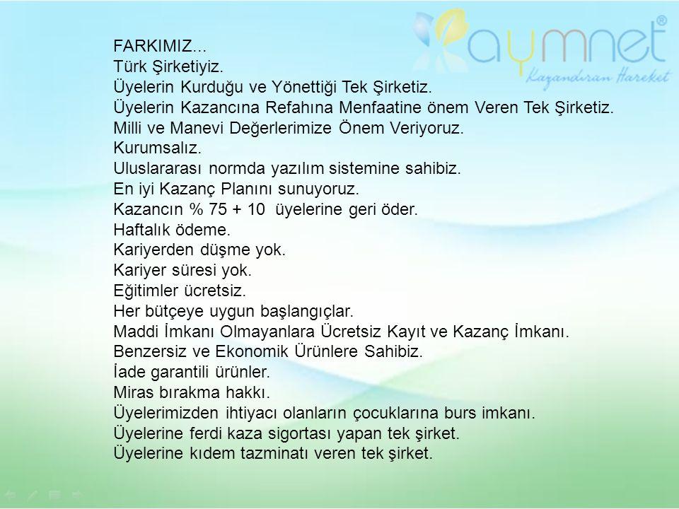 FARKIMIZ... Türk Şirketiyiz. Üyelerin Kurduğu ve Yönettiği Tek Şirketiz.