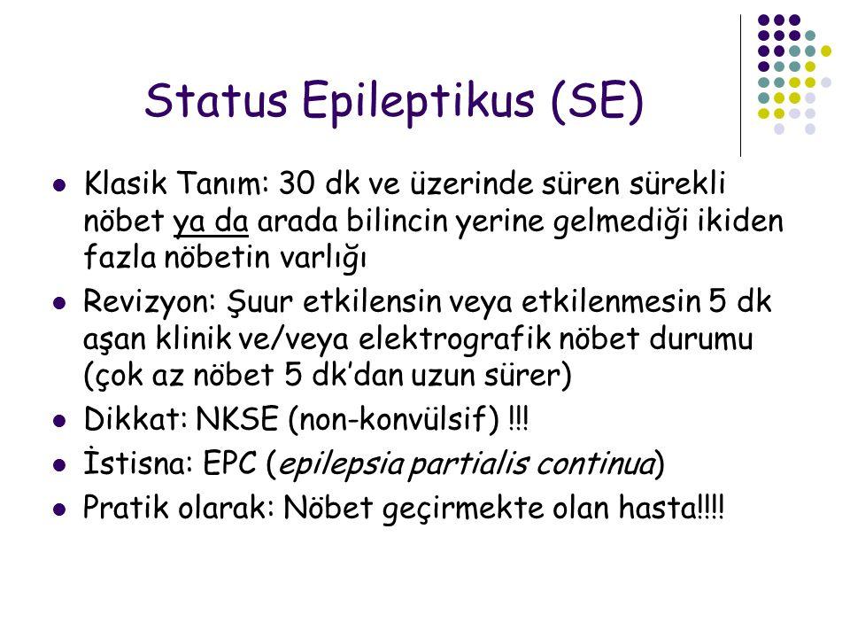 Status Epileptikus (SE) Klasik Tanım: 30 dk ve üzerinde süren sürekli nöbet ya da arada bilincin yerine gelmediği ikiden fazla nöbetin varlığı Revizyo
