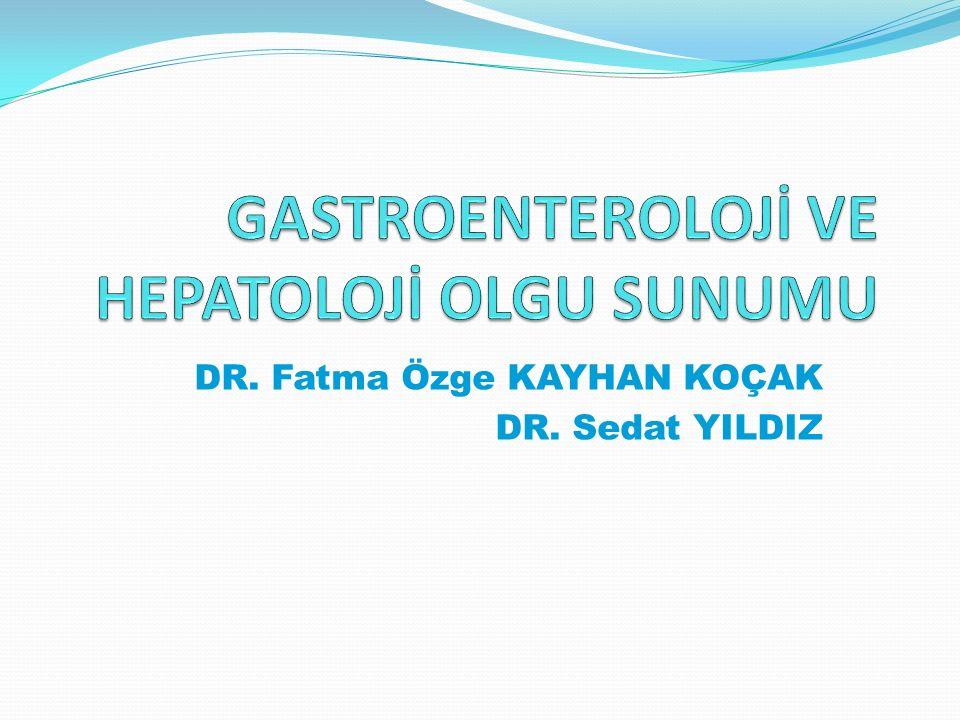 DR. Fatma Özge KAYHAN KOÇAK DR. Sedat YILDIZ