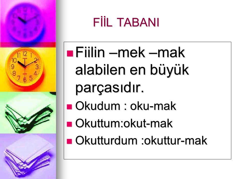 Fiil Kipleri HABER KİPLERİ ZAMAN ANLAMI TAŞIYAN KİPLER.