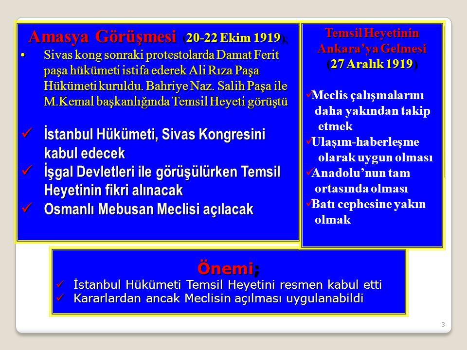 3 Önemi; İstanbul Hükümeti Temsil Heyetini resmen kabul etti İstanbul Hükümeti Temsil Heyetini resmen kabul etti Kararlardan ancak Meclisin açılması uygulanabildi Kararlardan ancak Meclisin açılması uygulanabildi Amasya Görüşmesi ( 20-22 Ekim 1919 ); Sivas kong sonraki protestolarda Damat Ferit paşa hükümeti istifa ederek Ali Rıza Paşa Hükümeti kuruldu.
