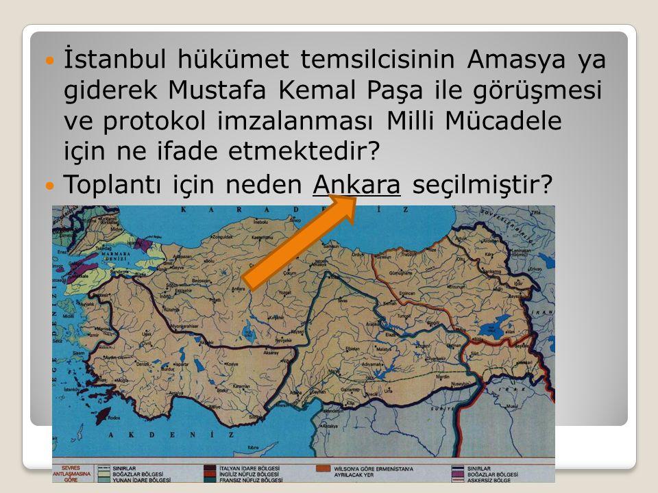 İstanbul hükümet temsilcisinin Amasya ya giderek Mustafa Kemal Paşa ile görüşmesi ve protokol imzalanması Milli Mücadele için ne ifade etmektedir? Top