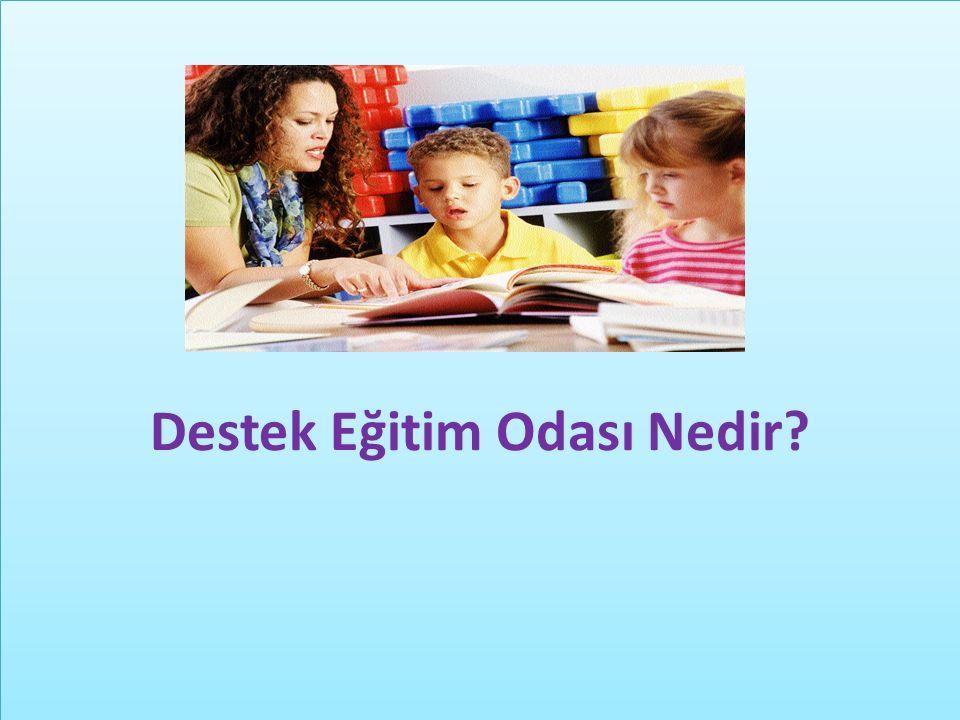 Destek Eğitim Odası Nedir?