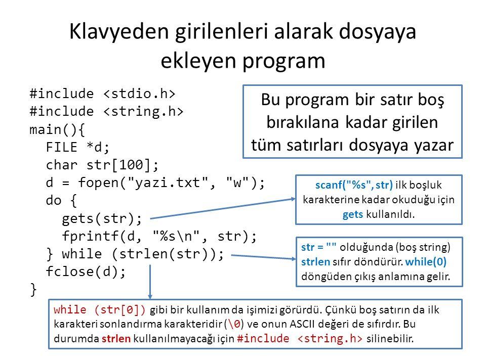 Klavyeden girilenleri alarak dosyaya ekleyen program #include main(){ FILE *d; char str[100]; d = fopen(