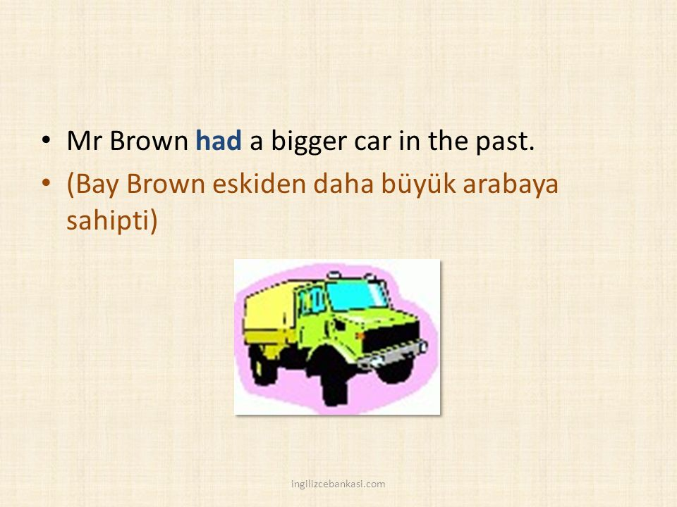 Mr Brown had a bigger car in the past.